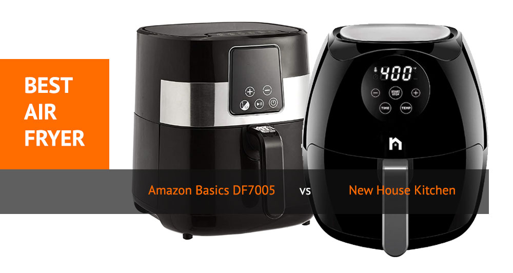 Best Digital Air Fryer - Amazon Basics DF7005 vs New House Kitchen Review and Comparison