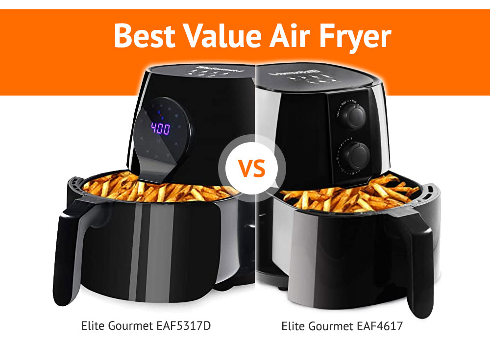The Best Value Air Fryer - Elite Gourmet EAF4617 vs EAF5317D