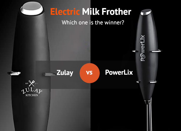 Zulay VS PowerLix - The Best Electric Milk Frother Review and Comparison