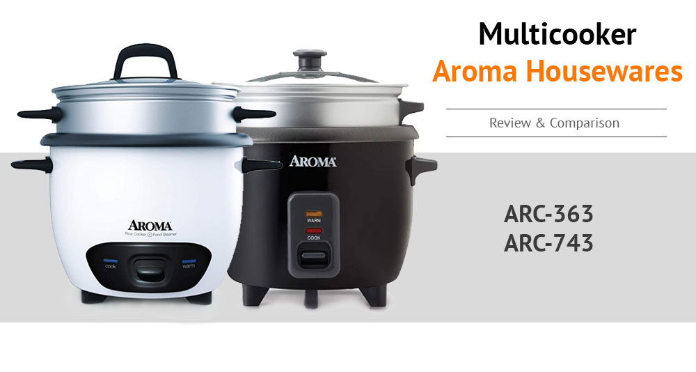Aroma Housewares ARC-363 vs ARC-743 Food Steamer Review - What Kind of Tasty Do They Enhance?