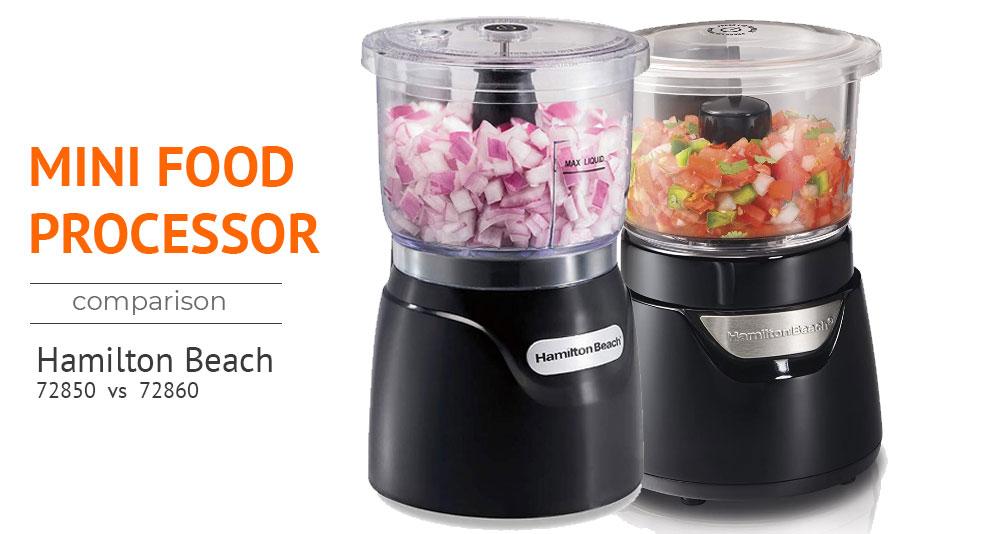 Mini Food Processor Hamilton Beach 72850 vs Hamilton Beach 72860 Review and Comparison