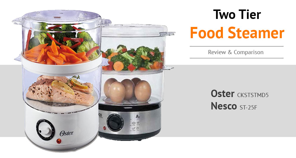 The Best Two Tier Food Steamer - Oster CKSTSTMD5 vs Nesco ST-25F Review