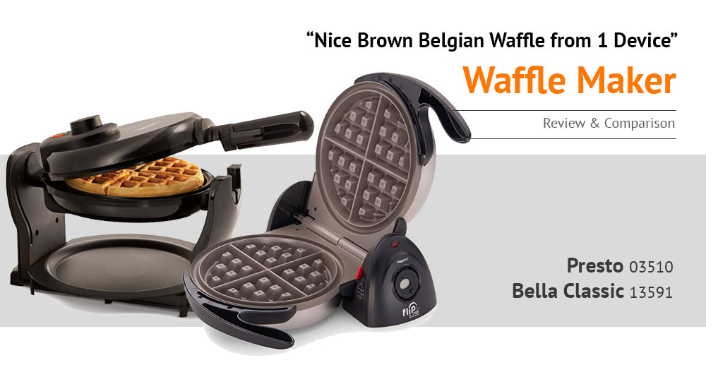 Waffle Maker: Presto 03510 vs BELLA Classic 13591 Review and Comparison