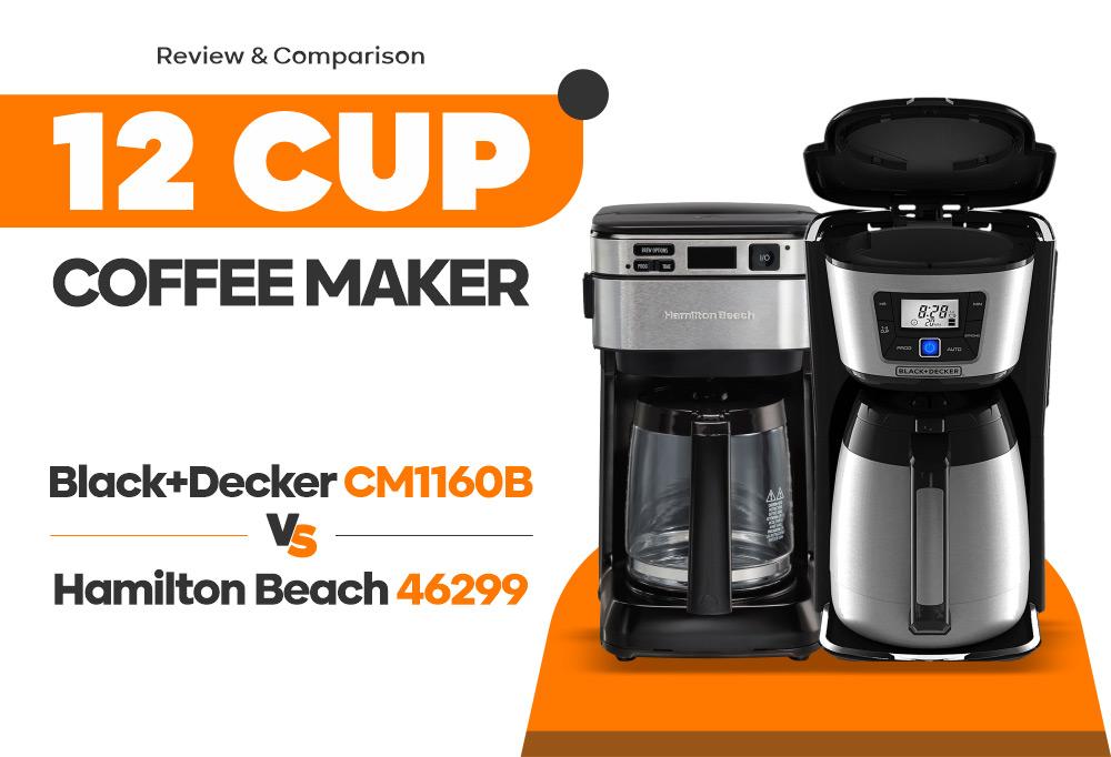 12 Cups Coffee Maker - Hamilton Beach 46310 vs Black+Decker CM2035B