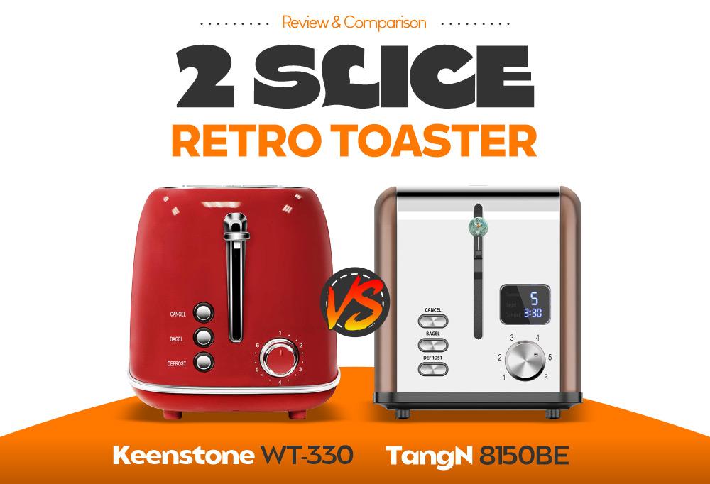 2 Slice Retro Toaster - Keenstone WT-330 vs TangN 8150BE
