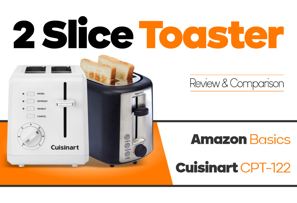 2 Slice Toaster - Amazon Basics vs Cuisinart CPT-122