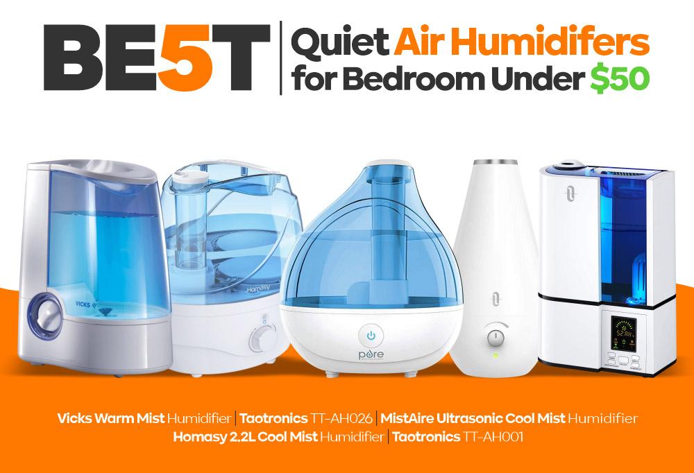 5 Best Quiet Air Humidifers for Bedroom Under $50