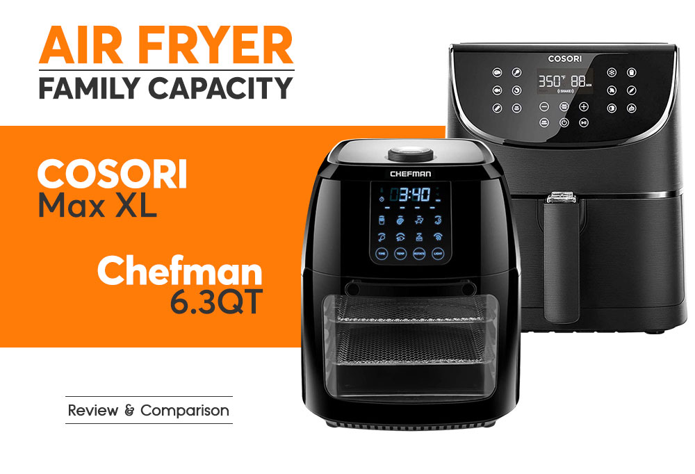 Air Fryer - COSORI Max XL vs Chefman 6.3QT