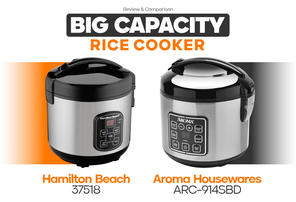 Big Capacity Rice Cooker - Aroma Housewares ARC-914SBD vs Hamilton Beach 37518