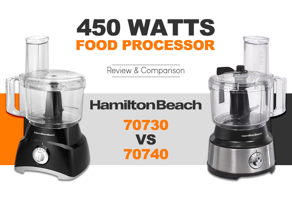 450 Watts Food Processor - Hamilton Beach 70740 vs 70730