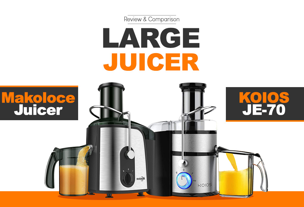 Looking for Large Juicer? KOIOS JE-70 vs Makoloce Juicer