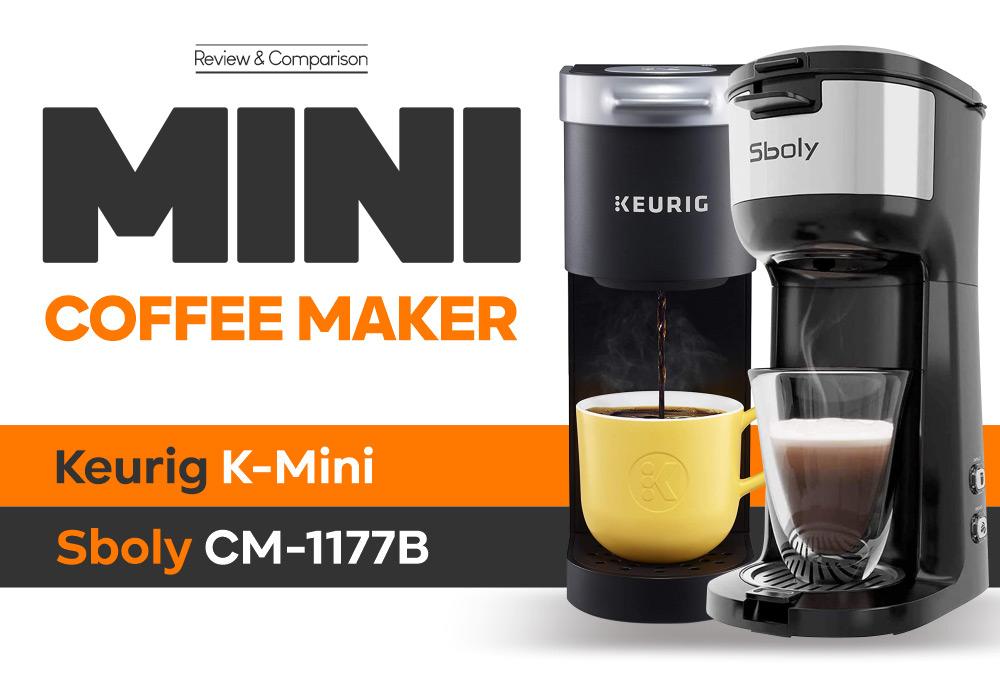 Mini Coffee Maker - Keurig K-Mini vs Sboly CM-1177B