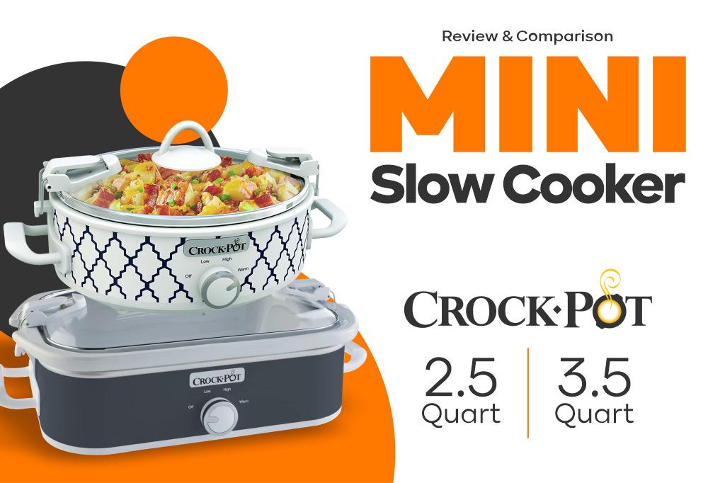 Mini Slow Cooker - Crockpot 2.5 Quart vs Crock-Pot 3.5 Quart