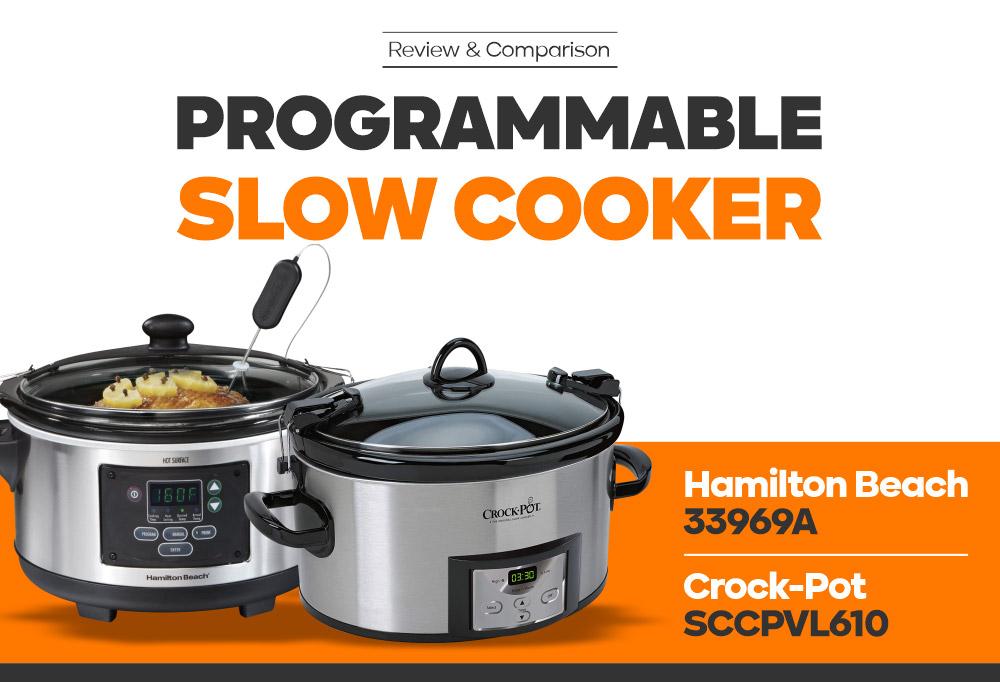 Programmable Slow Cooker - Hamilton Beach 33969A vs Crock-Pot SCCPVL610