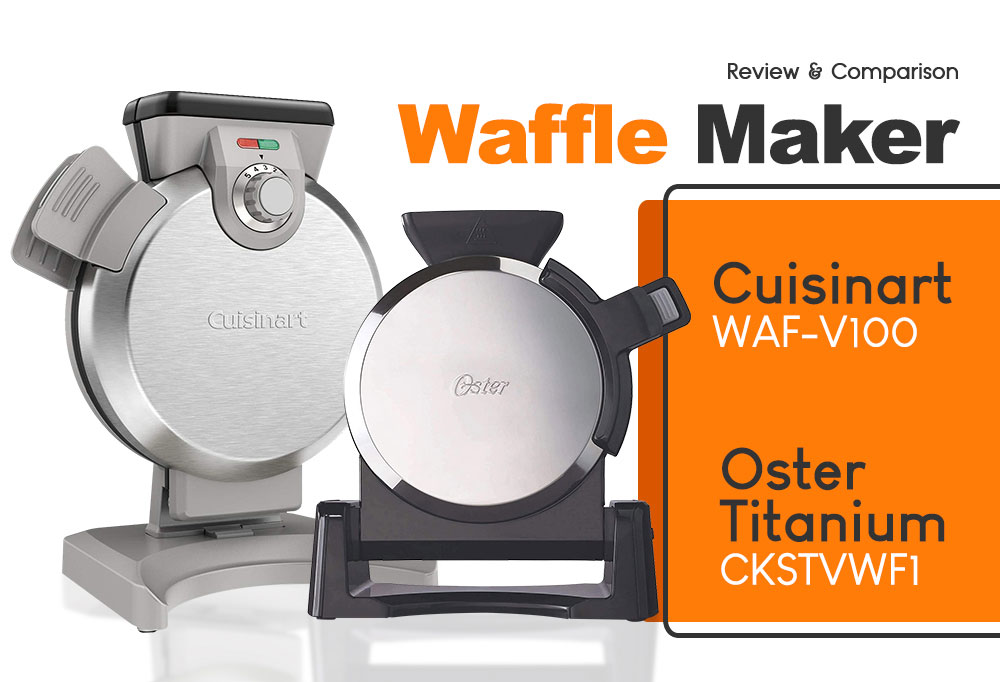 Best Waffle Maker - Cuisinart WAF-V100 vs Oster Titanium CKSTVWF1