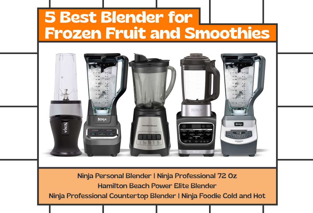 5 Best Blender for Frozen Fruit and Smoothies