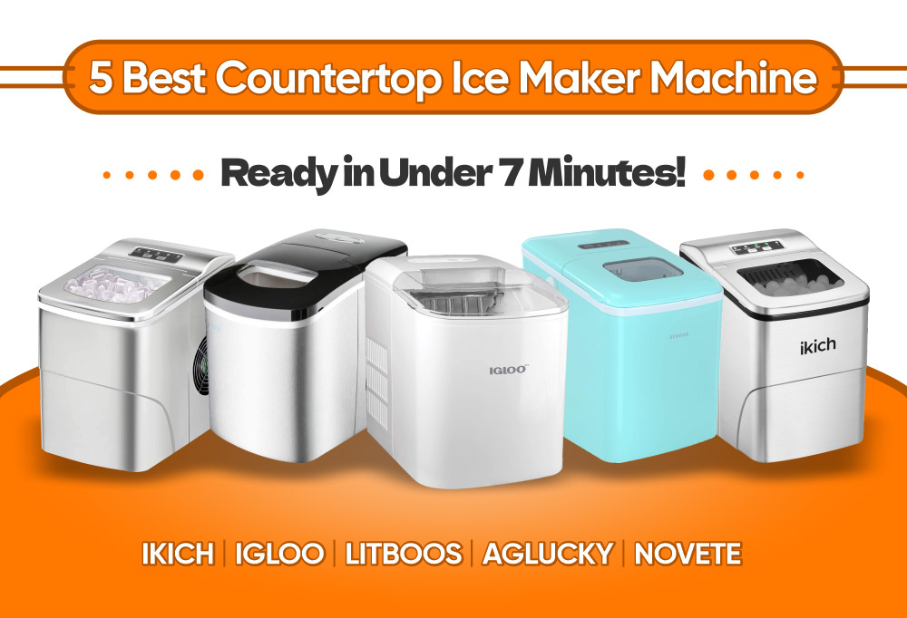 5 Best Countertop Ice Maker Machine - Ready in Under 7 Minutes!