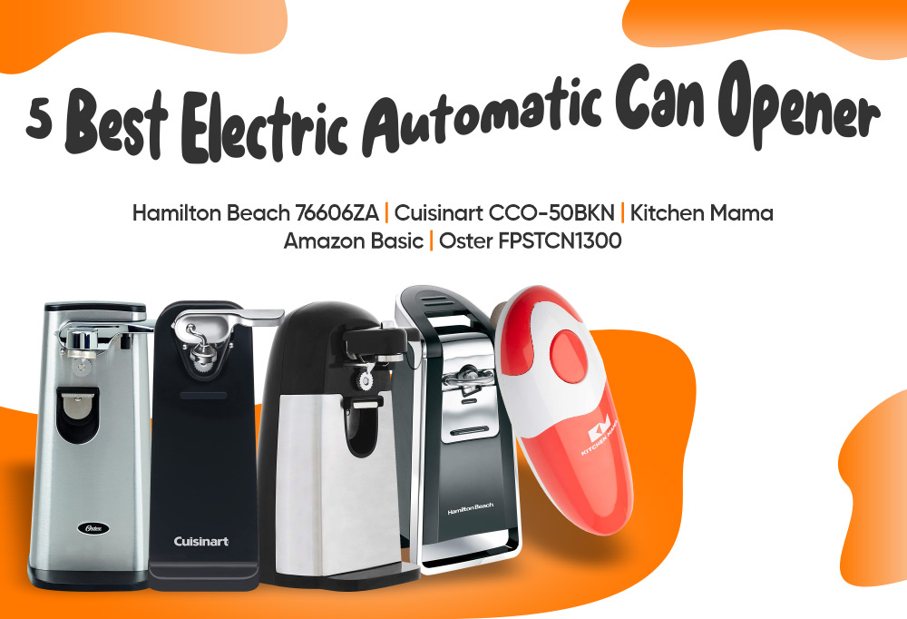 5 Best Electric Automatic Can Opener