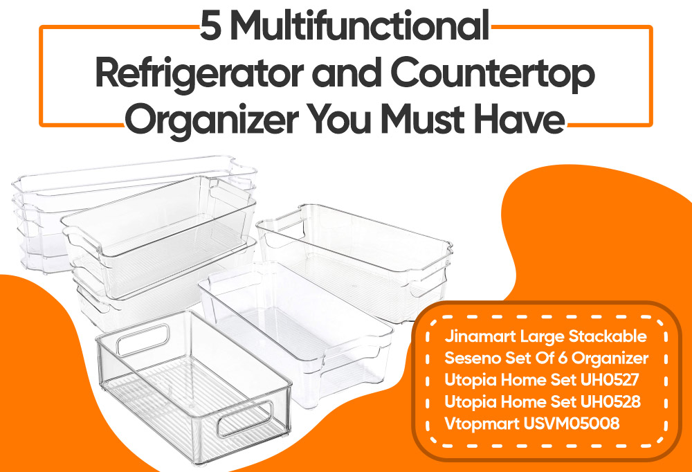 5 Multifunctional Refrigerator and Countertop Organizer You Must Have