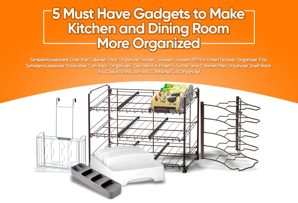 5 Must Have Gadgets to Make Kitchen and Dining Room More Organized