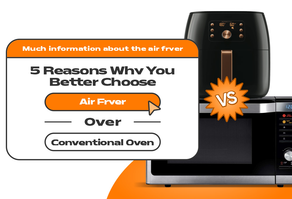 5 Reasons Why You Better Choose Air Fryer Over Conventional Oven