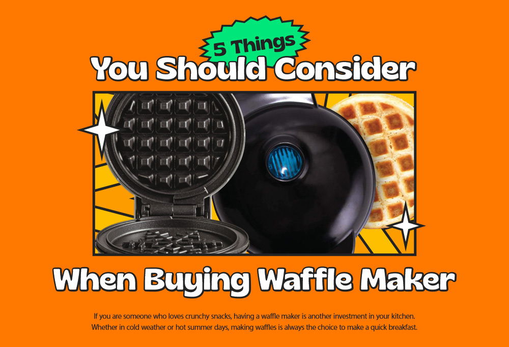 5 Things You Should Consider When Buying Waffle Maker